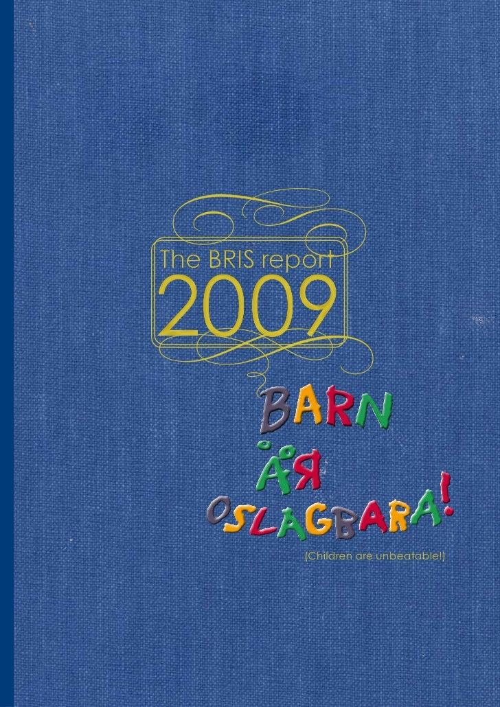 •-The BRIS report2009•            (Children are unbeatable!)