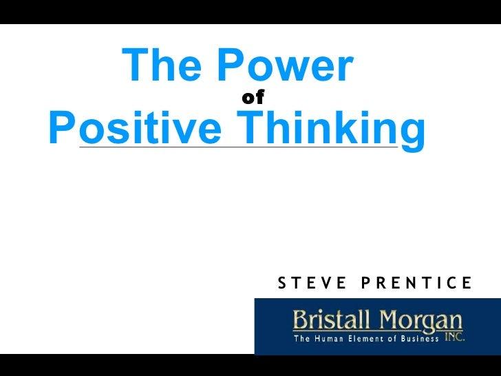 The Power  of Positive Thinking  S T E V E  P R E N T I C E