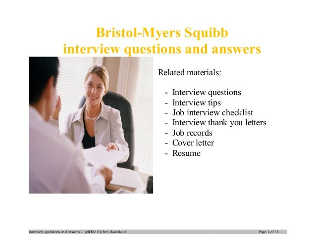 Bristol-Myers Squibb interview questions and answers Related materials: - Interview questions - Interview tips - Job inter...