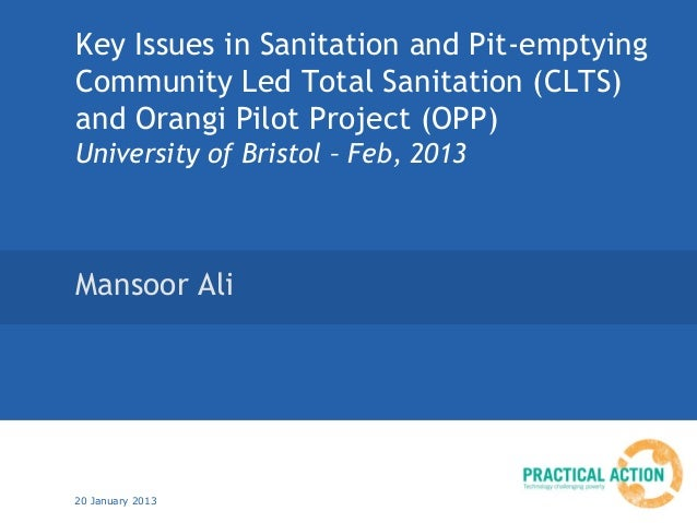 Key Issues in Sanitation and Pit-emptyingCommunity Led Total Sanitation (CLTS)and Orangi Pilot Project (OPP)University of ...
