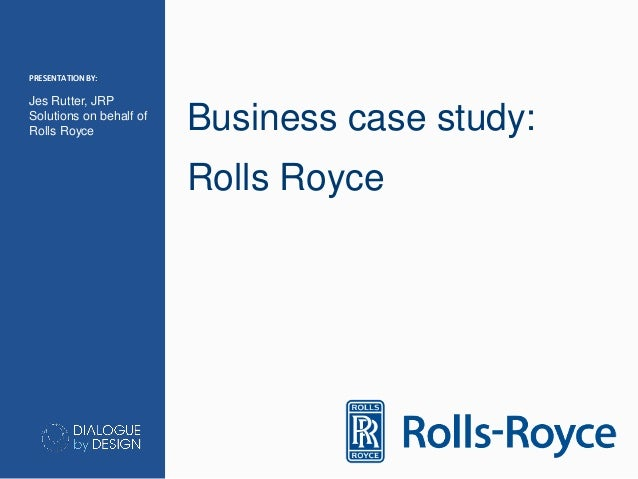 erp case study rolls royce Rolls-royce plc employs around 22,000 staff in aerospace, defence, marine and energy divisions a new sickness absence management policy has benefited employees and.