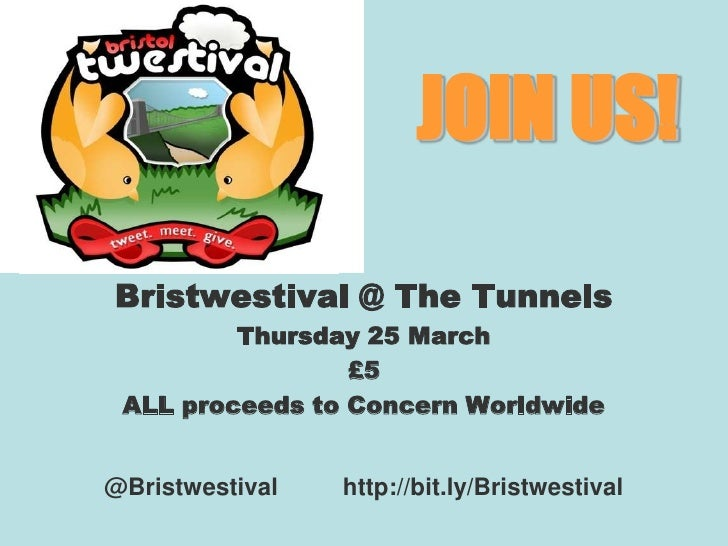 JOIN US!<br />Bristwestival @ The Tunnels<br />Thursday 25 March<br />£5<br />ALL proceeds to Concern Worldwide<br />@Bris...
