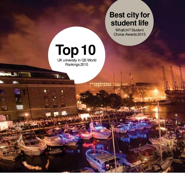 Top10UK university in QS World Rankings2015 Best cityfor student life WhatUni? Student Choice Awards2015