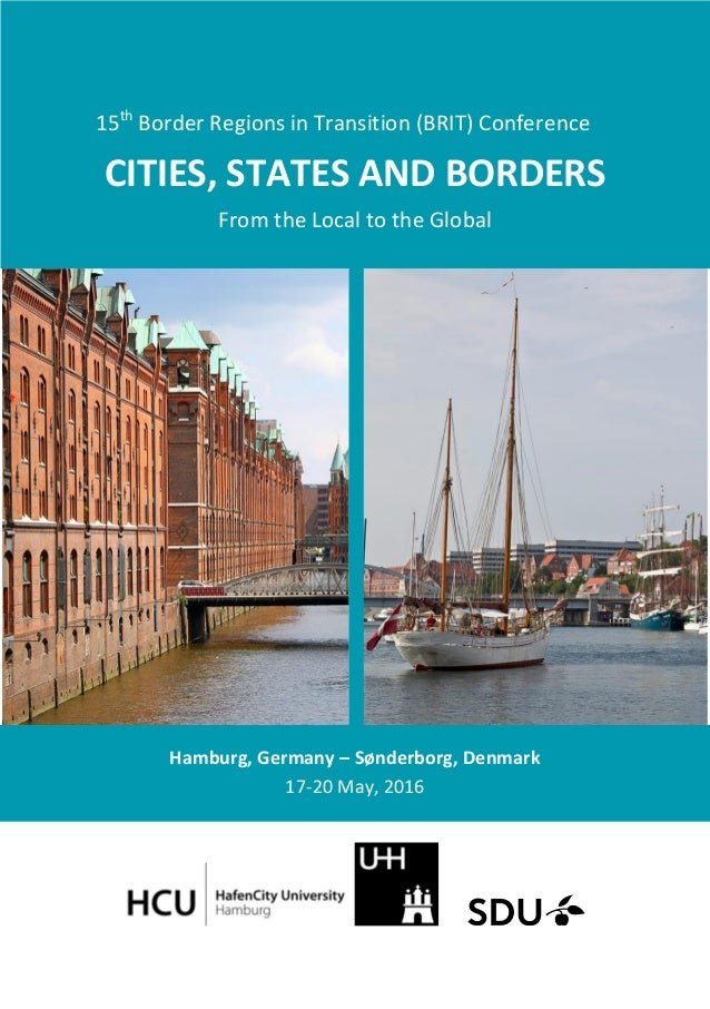 15th Border Regions in Transition (BRIT) Conference CITIES, STATES AND BORDERS From the Local to the Global Hamburg, Germa...