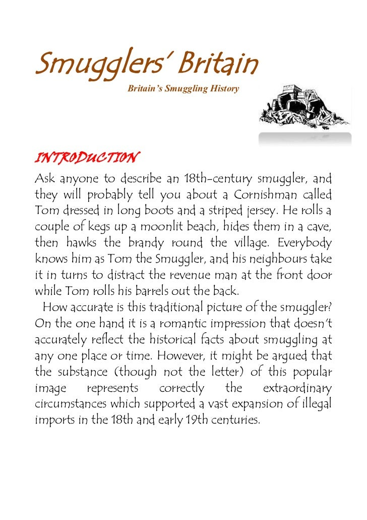 Smugglers' Britain<br />460629017780Britain's Smuggling History<br />INTRODUCTION<br />Ask anyone to describe an 18th-cent...