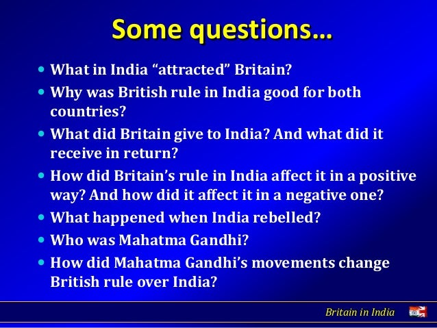 the many reasons why the british raj occurred From the british raj to independence (1858-1947) britain ruled about 60% of indian directly and the other 40% indirectly through native princes who followed british policies during their time in india, the british developed tea and cotton agriculture and coal and iron industries.