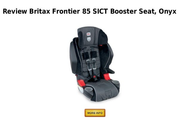 Review Britax Frontier 85 SICT Booster Seat