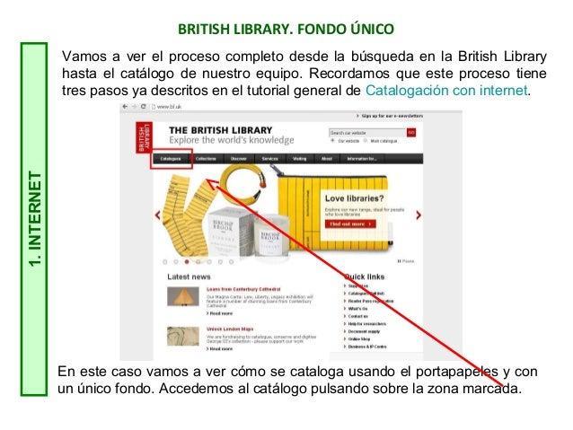 BRITISH LIBRARY. FONDO ÚNICO1.INTERNET En este caso vamos a ver cómo se cataloga usando el portapapeles y con un único fon...