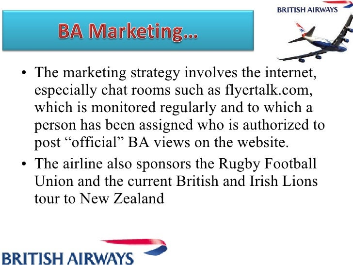 marketing plan for british airways essay Part of the action plan is to eliminate some smaller accounts or increase  the academic report of british airways quick links  haven't found the essay.