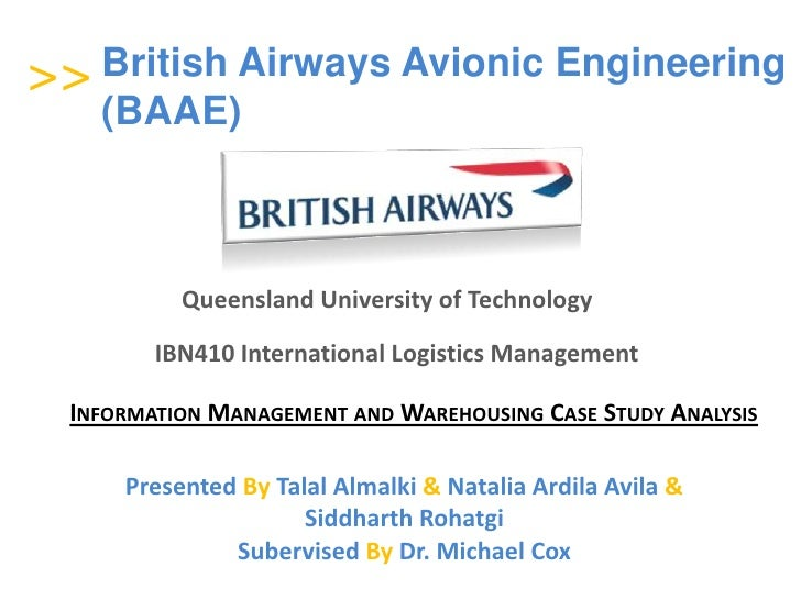 ><br />British Airways Avionic Engineering (BAAE)<br />><br />Queensland University of Technology<br />IBN410 Internationa...