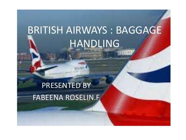 BRITISH AIRWAYS : BAGGAGE  HANDLING  PRESENTED BY  FABEENA ROSELIN.F