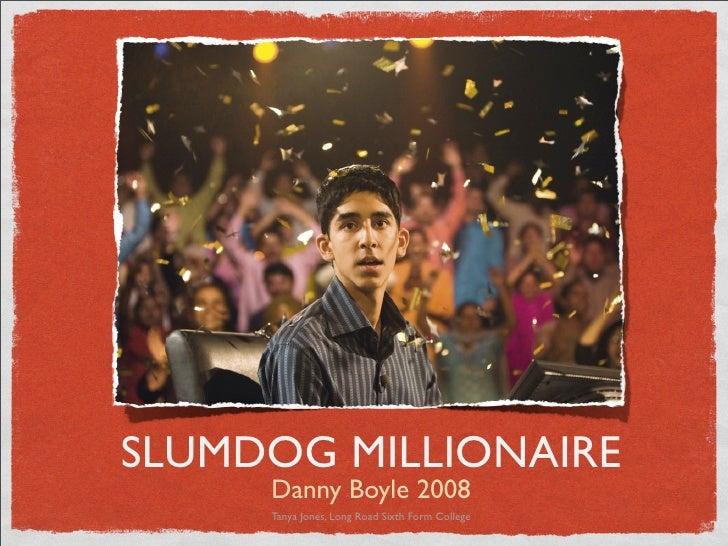 SLUMDOG MILLIONAIRE      Danny Boyle 2008      Tanya Jones, Long Road Sixth Form College