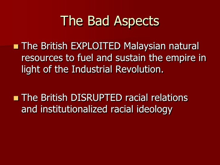 british colonization in malaysia The british established a settlement on the island of singapore at the  origins  of a colonial economy, penerbit universiti sains malaysia, penang, 1976, p.