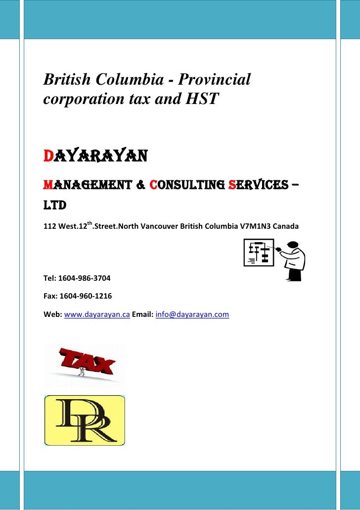 British Columbia - Provincialcorporation tax and HSTDayarayanManagement & Consulting Services –LTD112 West.12th.Street.Nor...
