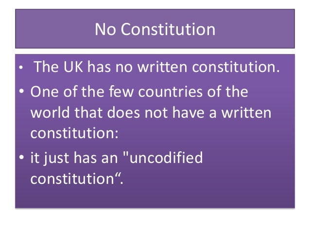 constitution of uk essay 1 the uk constitution is described as an unwritten one explain with reference to the legal sources of the uk constitution and appropriate examples, why it is called unwritten, and consider whether the distinction between a written and unwritten constitution is legally significant the word.