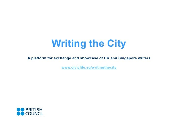 Writing the CityA platform for exchange and showcase of UK and Singapore writers                 www.civiclife.sg/writingt...