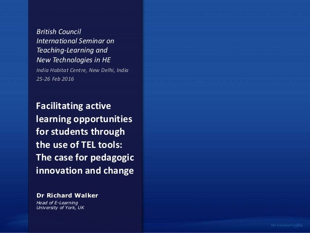 Facilitating active learning opportunities for students through the use of TEL tools: The case for pedagogic innovation an...