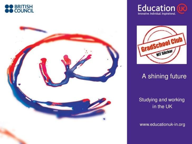 A shining future<br />Studying and working<br />in the UK<br />www.educationuk-in.org<br />