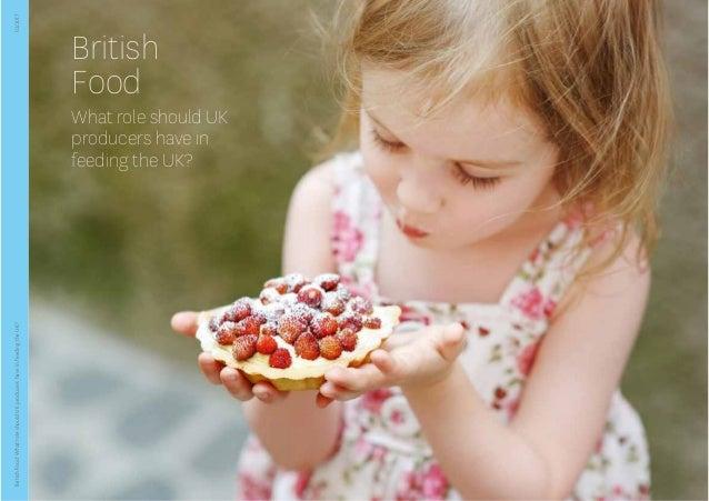 BritishFood:WhatroleshouldUKproducershaveinfeedingtheUK? British Food What role should UK producers have in feeding the UK...