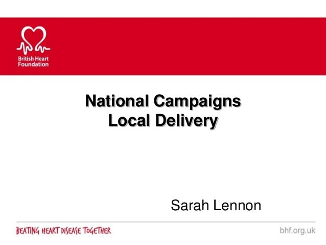 National Campaigns  Local Delivery         Sarah Lennon