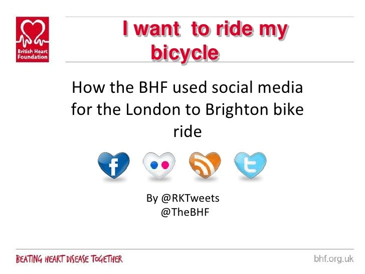 I want  to ride my bicycle <br />How the BHF used social media for the London to Brighton bike ride<br />By @RKTweets<br /...