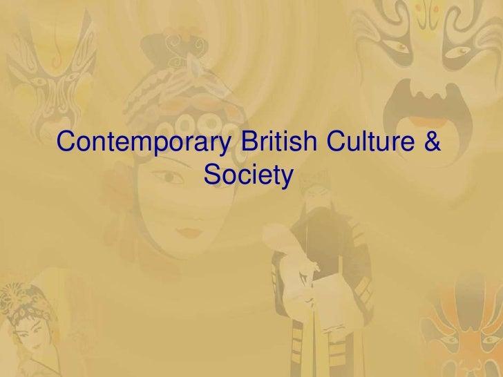 Contemporary British Culture &          Society