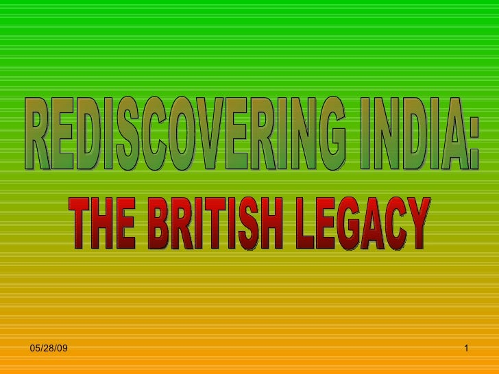 REDISCOVERING INDIA: THE BRITISH LEGACY