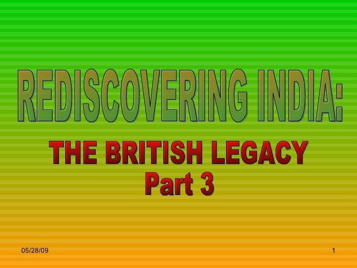 REDISCOVERING INDIA: THE BRITISH LEGACY Part 3