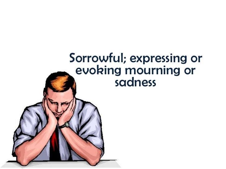 Sorrowful; expressing or evoking mourning or sadness