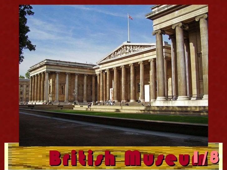 British Museum 1/ 8