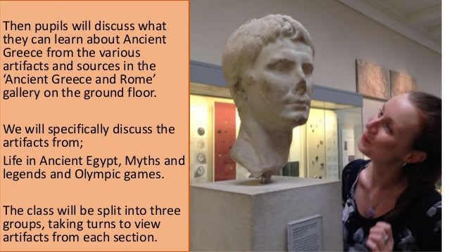 Then pupils will discuss what they can learn about Ancient Greece from the various artifacts and sources in the 'Ancient G...