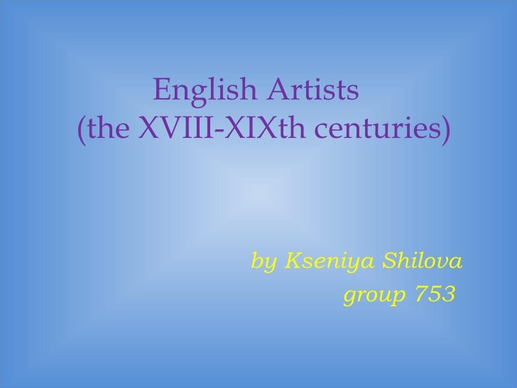 English Artists   (the XVIII-XIXth centuries) by Kseniya Shilova group 753