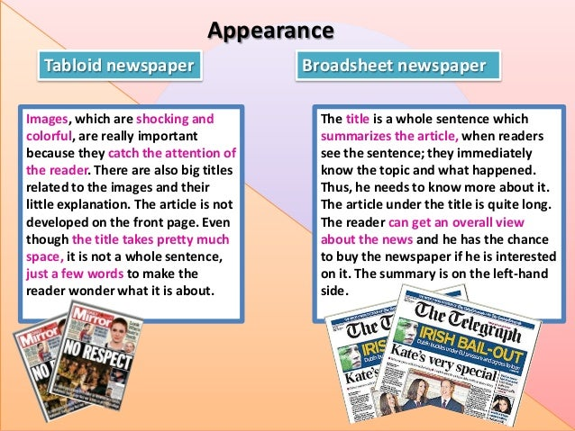 Appearance Tabloid newspaper Images, which are shocking and colorful, are really important because they catch the attentio...