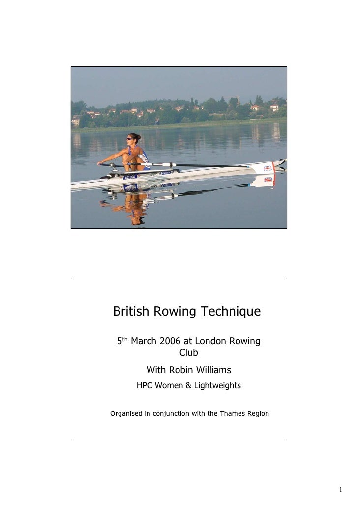 British Rowing Technique 5th March 2006 at London Rowing               Club          With Robin Williams       HPC Women &...