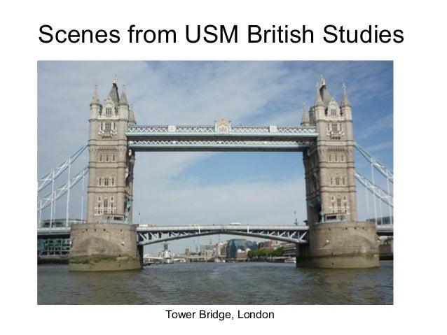 Scenes from USM British Studies          Tower Bridge, London