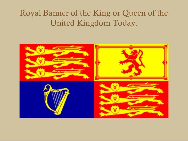 Royal Banner of the King or Queen of the       United KingdomToday.