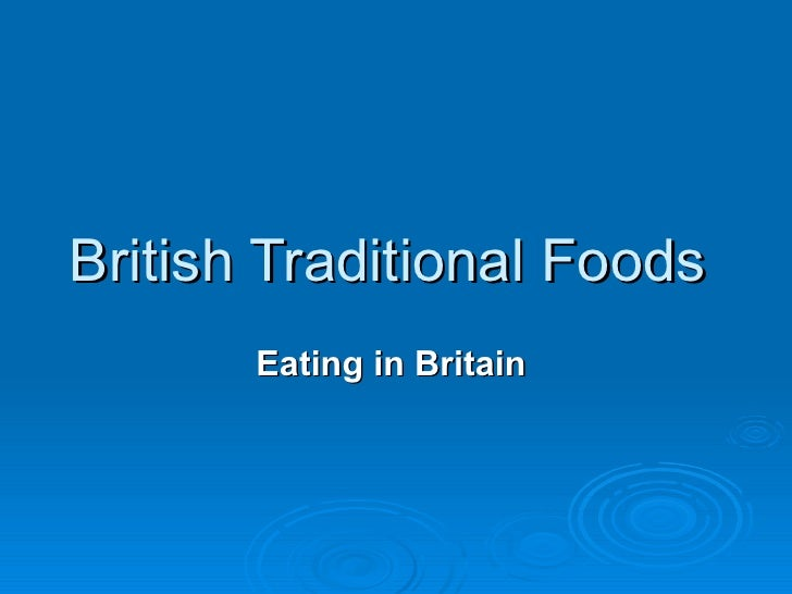 British Traditional Foods       Eating in Britain