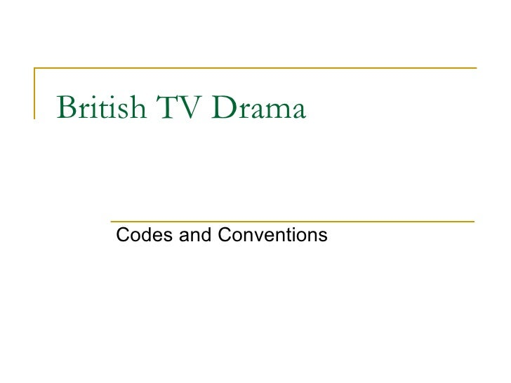 British TV Drama Codes and Conventions