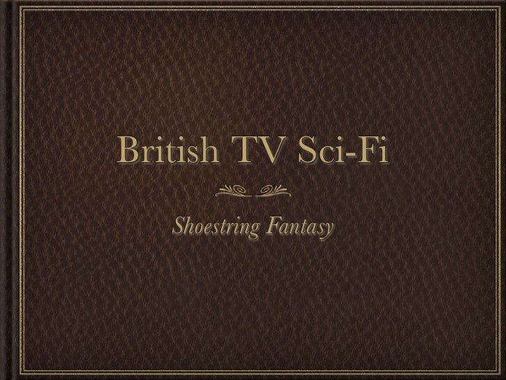 British TV Sci-Fi    Shoestring Fantasy