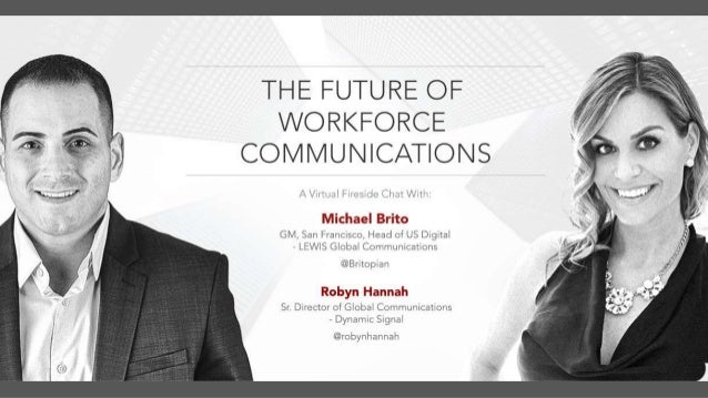 #DySiWebinar @robynhannah@britopian What Does The Future Of Workforce Communication Look Like?