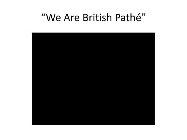 """We Are British Pathé"""