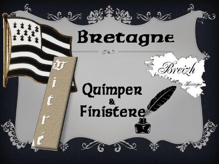 Brittany - Quimper, Vitre, & Finistere
