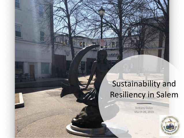 Sustainability and Resiliency in Salem Brittany Dolan March 29, 2019
