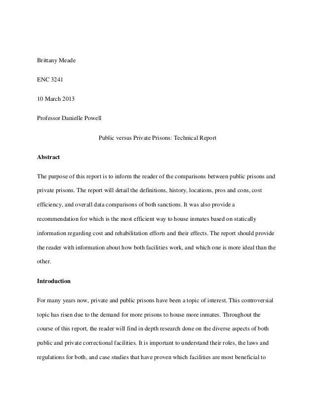 Brittany MeadeENC 324110 March 2013Professor Danielle PowellPublic versus Private Prisons: Technical ReportAbstractThe pur...