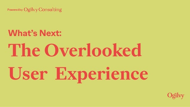 What's Next: The Overlooked User Experience Powered by