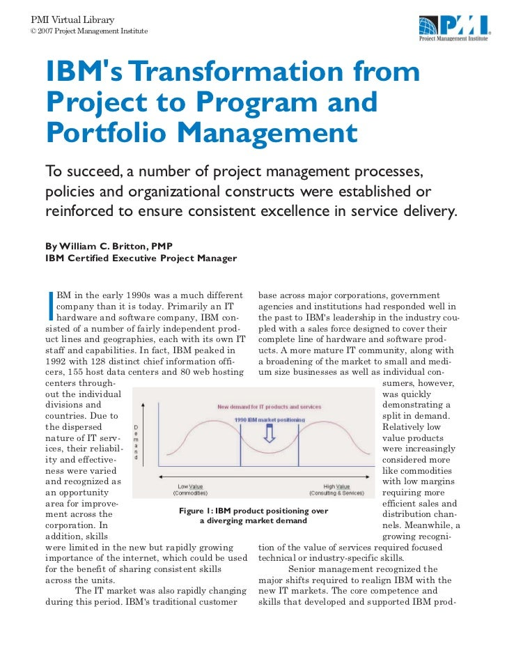 PMI Virtual Library© 2007 Project Management Institute    IBMs Transformation from    Project to Program and    Portfolio ...