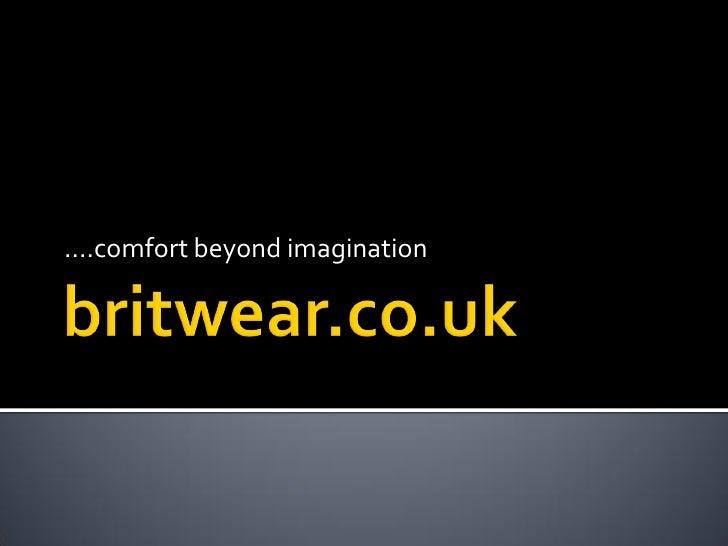 ....comfort beyond imagination