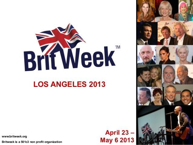 LOS ANGELES 2013www.britweek.org                                               April 23 –Britweek is a 501c3 non profit or...