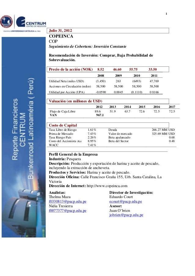 1Julio 31, 2012COPEINCACOPSeguimiento de Cobertura: Inversión ConstanteRecomendación de Inversión: Comprar, Baja Probabili...