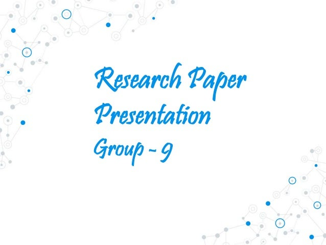 Research Paper Presentation Group - 9